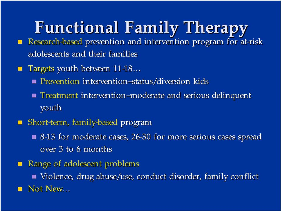 Prevention intervention-- --status/diversion kids Treatment intervention-- --moderate and serious delinquent youth