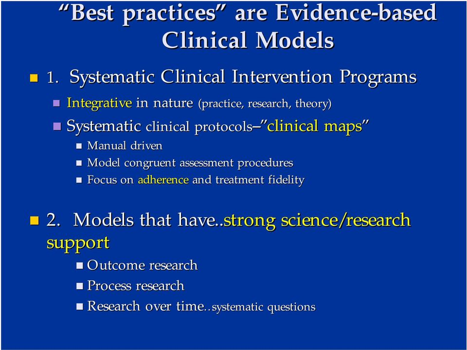 clinical protocols-- Systematic Manual driven Model congruent assessment procedures Focus on adherence and