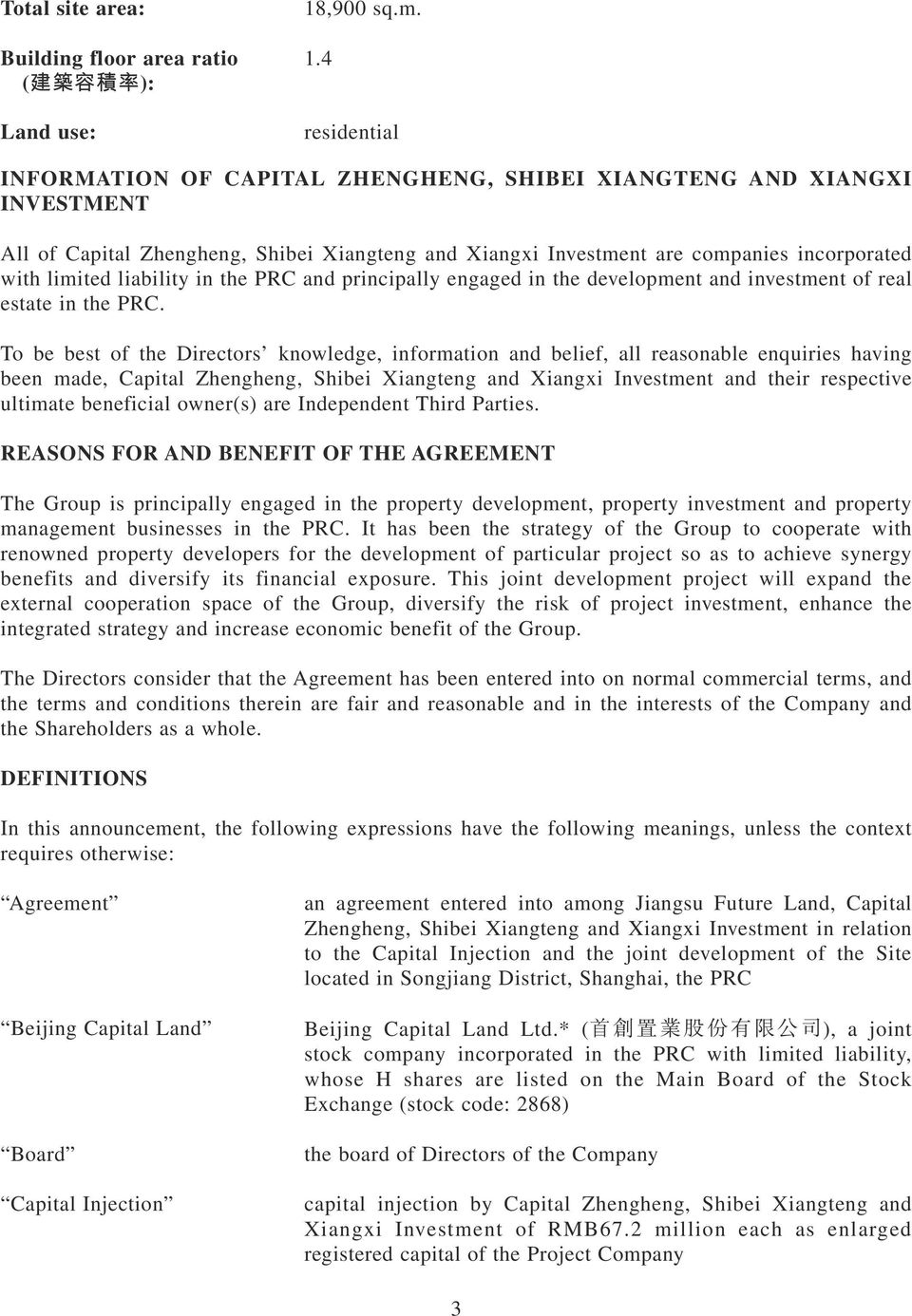 4 residential INFORMATION OF CAPITAL ZHENGHENG, SHIBEI XIANGTENG AND XIANGXI INVESTMENT All of Capital Zhengheng, Shibei Xiangteng and Xiangxi Investment are companies incorporated with limited
