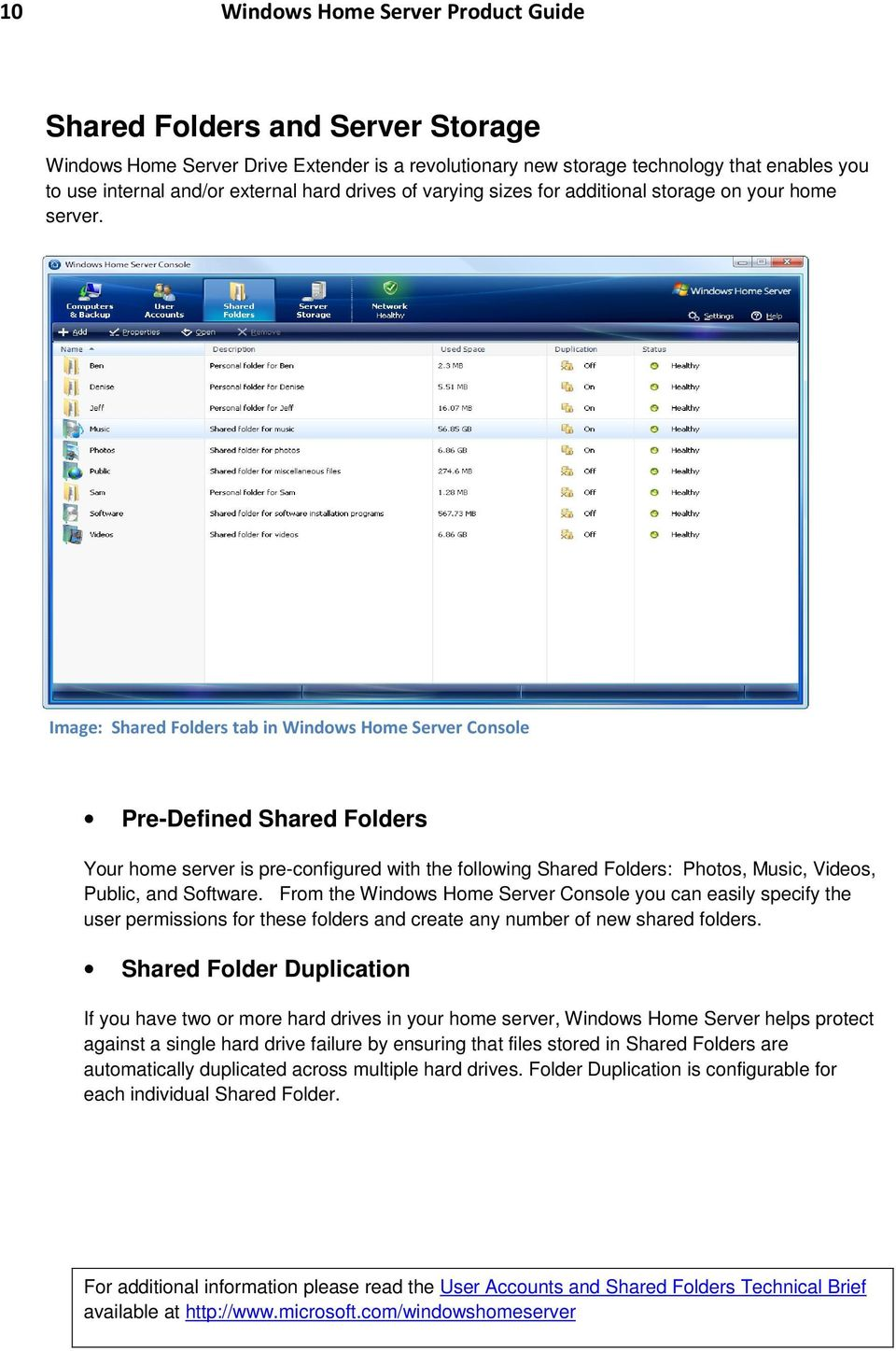 Image: Shared Folders tab in Windows Home Server Console Pre-Defined Shared Folders Your home server is pre-configured with the following Shared Folders: Photos, Music, Videos, Public, and Software.