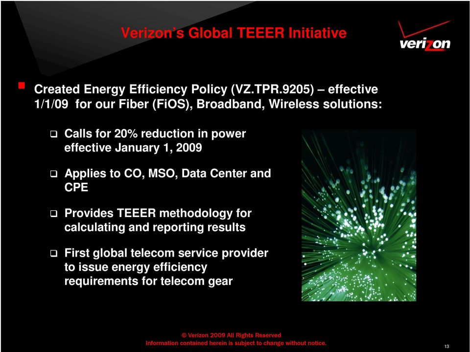 power effective January 1, 2009 Applies to CO, MSO, Data Center and CPE Provides TEEER methodology for