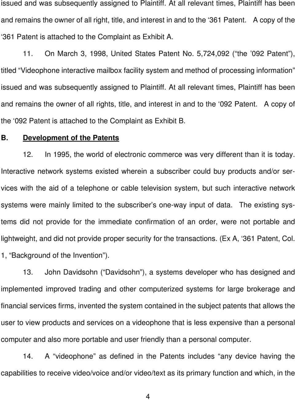 5,724,092 ( the 092 Patent ), titled Videophone interactive mailbox facility system and method of processing information issued and was subsequently assigned to Plaintiff.