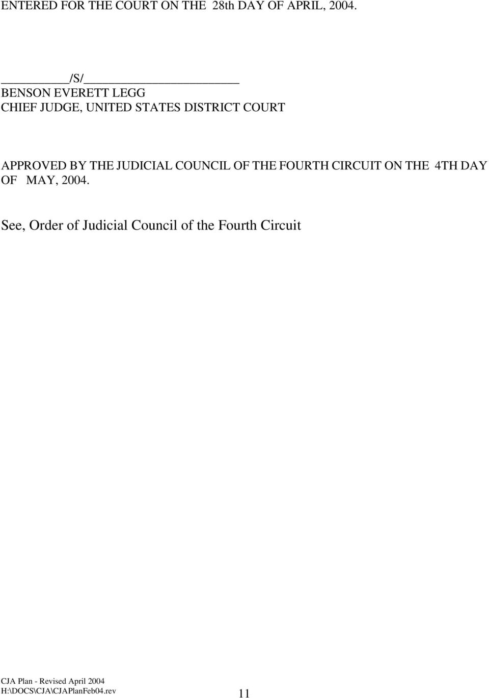 COURT APPROVED BY THE JUDICIAL COUNCIL OF THE FOURTH CIRCUIT ON