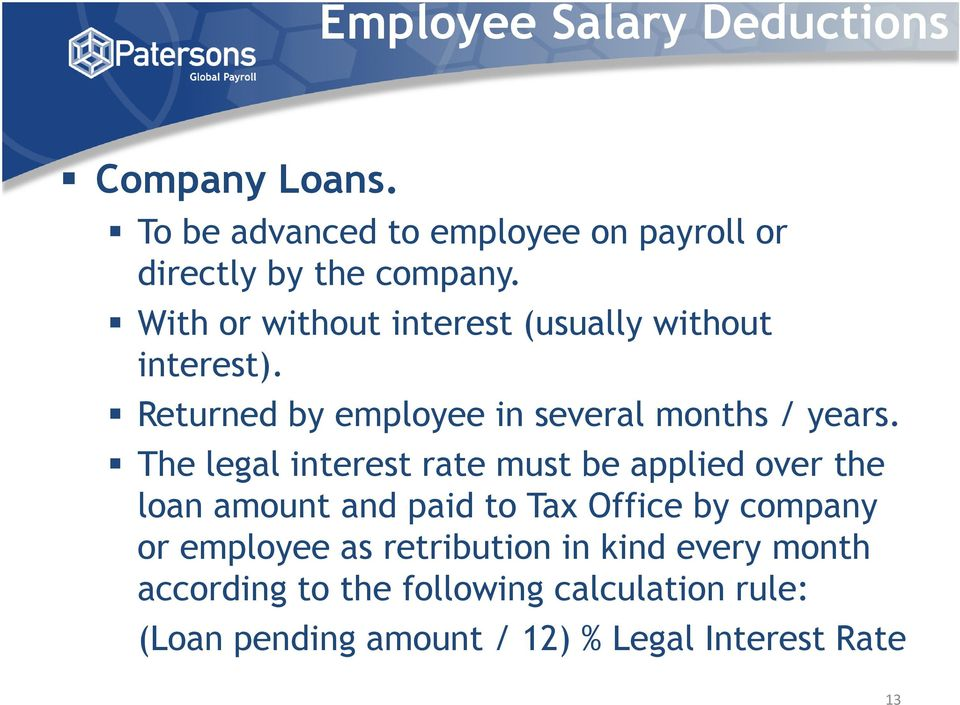 The legal interest rate must be applied over the loan amount and paid to Tax Office by company or employee as