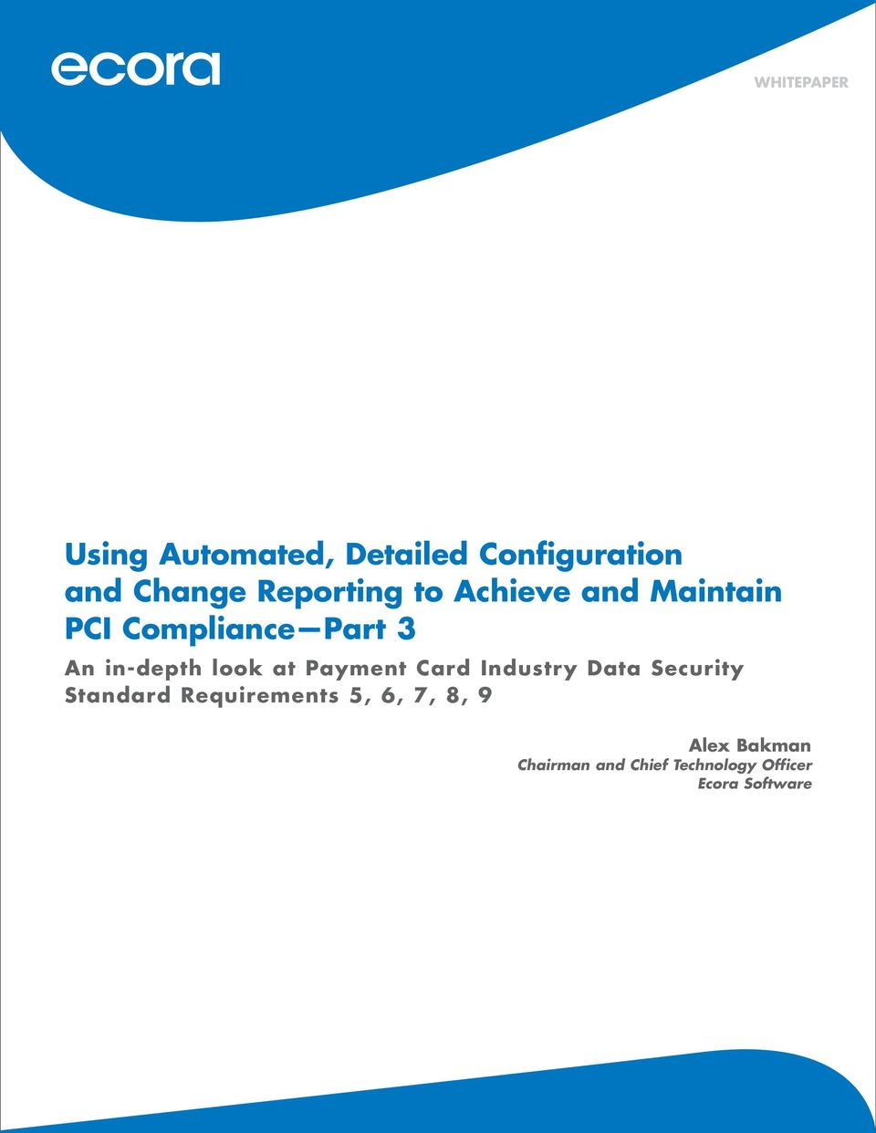 look at Payment Card Industry Data Security Standard Requirements 5,