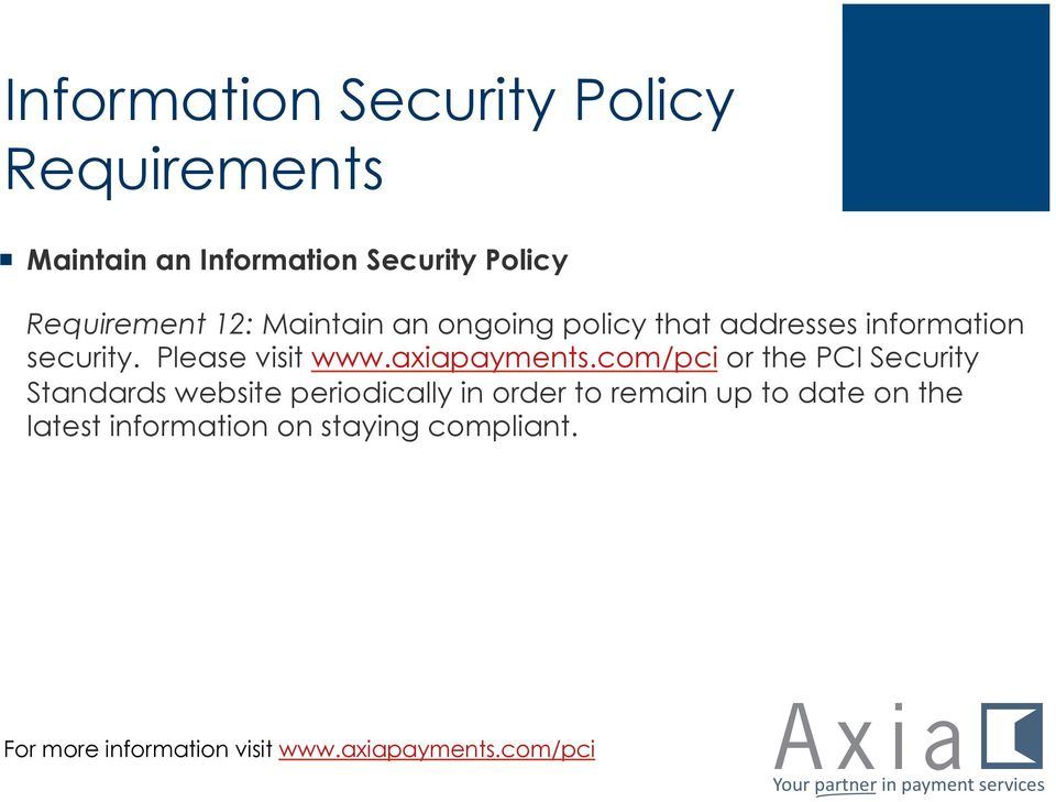 policy that addresses information security. Please visit www.axiapayments.
