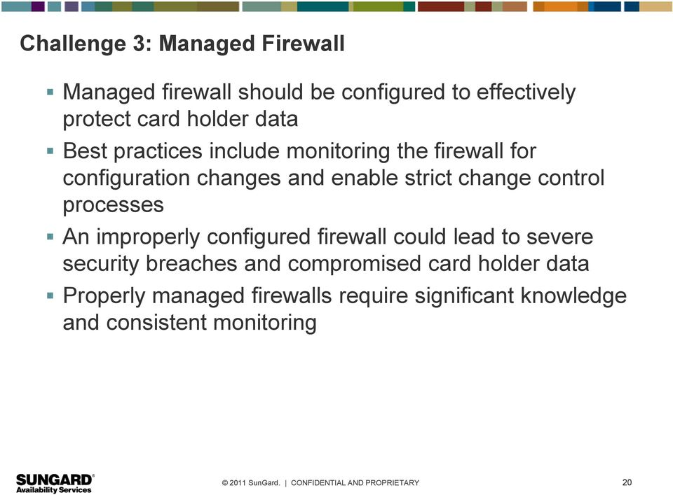 control processes An improperly configured firewall could lead to severe security breaches and