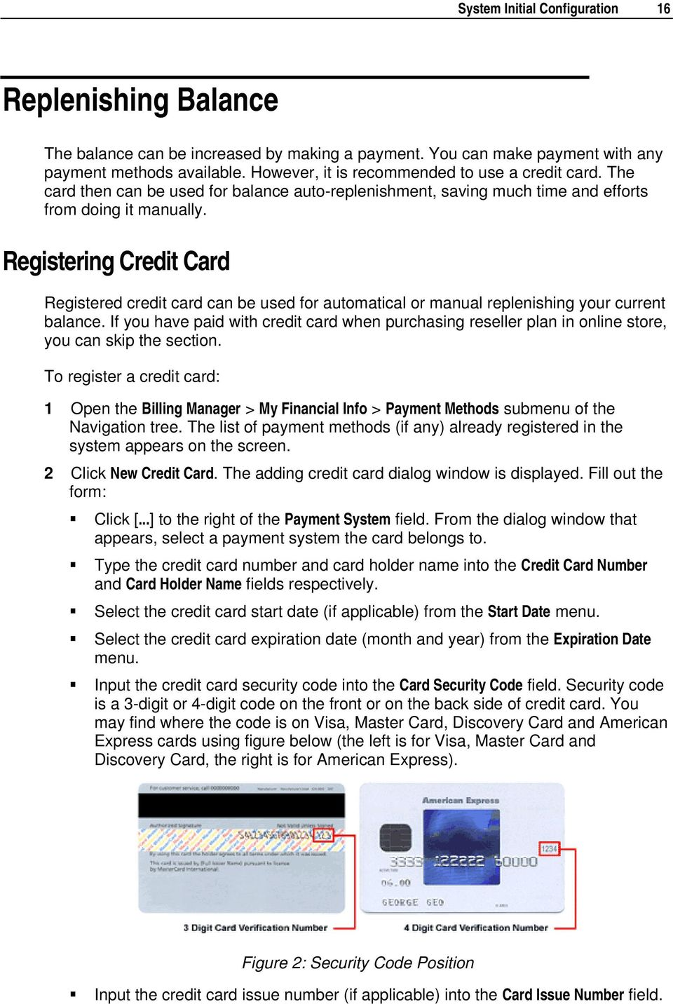Registering Credit Card Registered credit card can be used for automatical or manual replenishing your current balance.