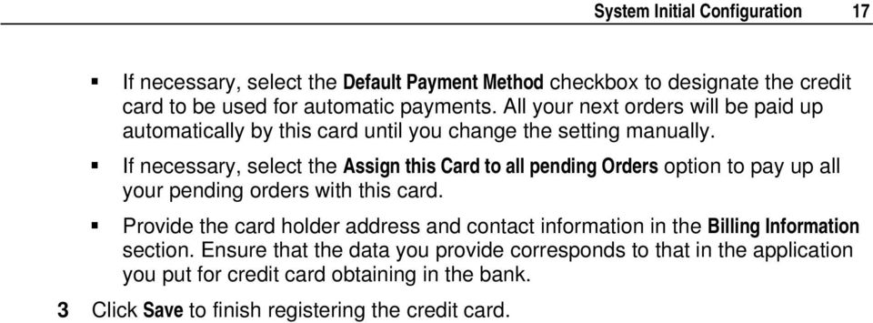 If necessary, select the Assign this Card to all pending Orders option to pay up all your pending orders with this card.
