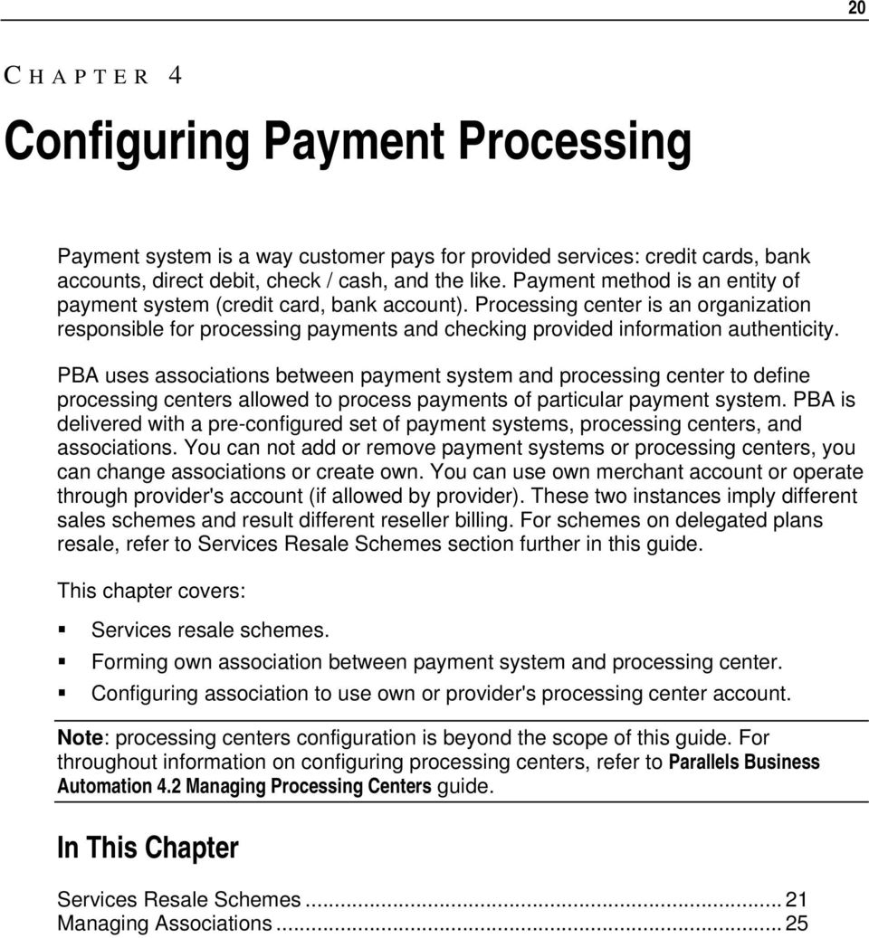PBA uses associations between payment system and processing center to define processing centers allowed to process payments of particular payment system.