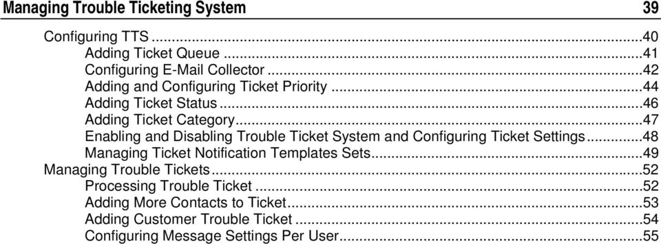 ..47 Enabling and Disabling Trouble Ticket System and Configuring Ticket Settings...48 Managing Ticket Notification Templates Sets.