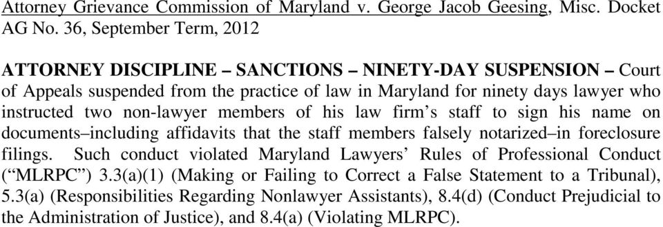 non-lawyer members of his law firm s staff to sign his name on documents including affidavits that the staff members falsely notarized in foreclosure filings.