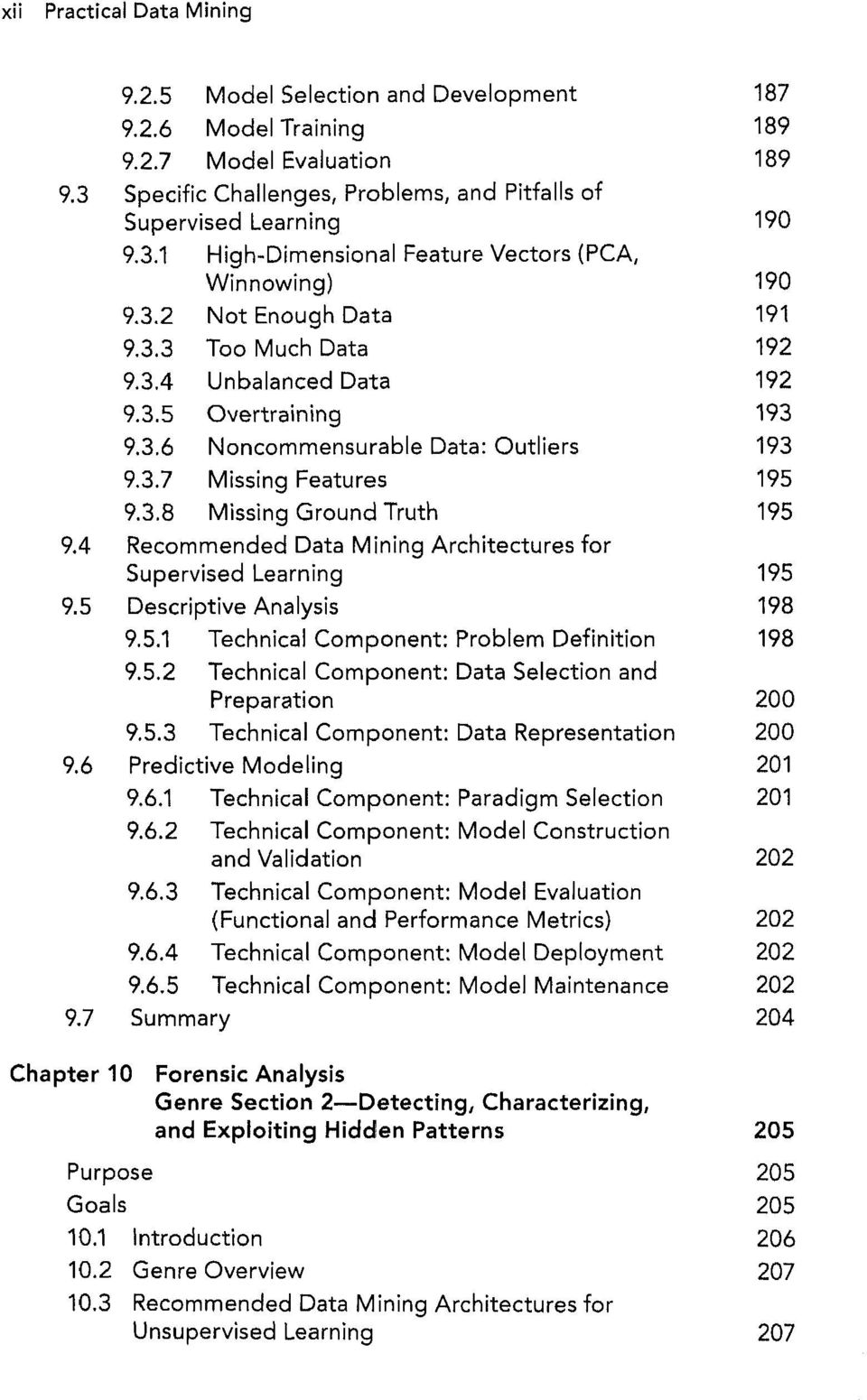 4 Recommended Data Mining Architectures for Supervised Learning 195 9.5 Descriptive Analysis 198 9.5.1 Technical Component: Problem Definition 198 9.5.2 Technical Component: Data Selection and Preparation 200 9.