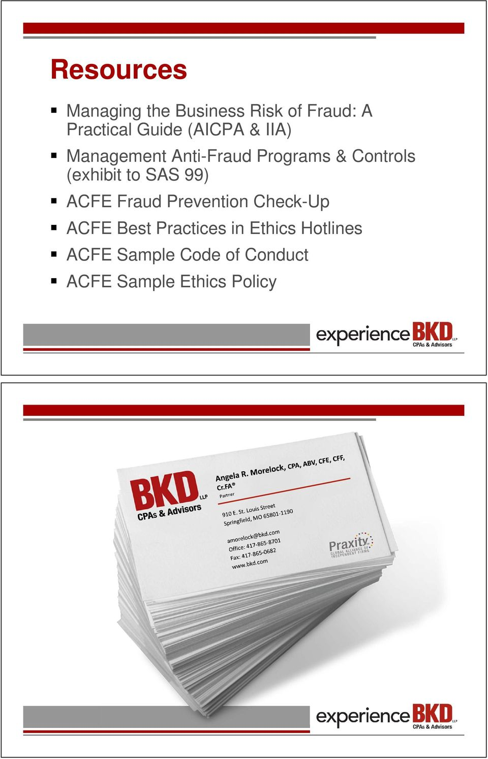 to SAS 99) ACFE Fraud Prevention Check-Up ACFE Best Practices in