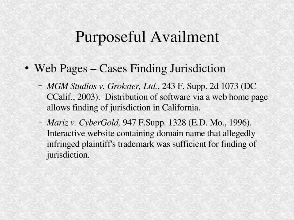 Distribution of software via a web home page allows finding of jurisdiction in California.