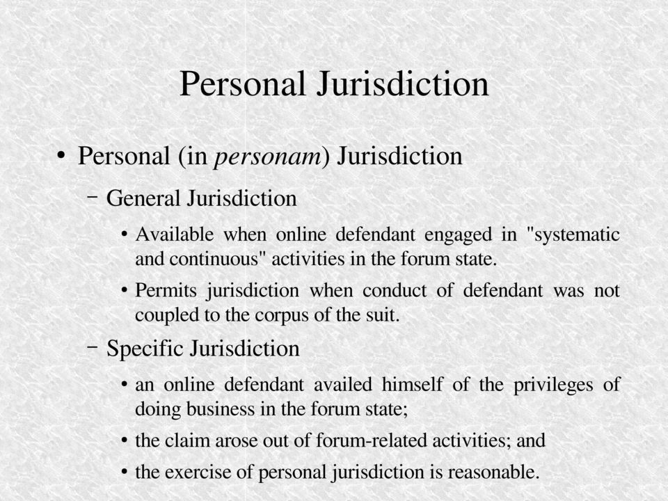 Permits jurisdiction when conduct of defendant was not coupled to the corpus of the suit.