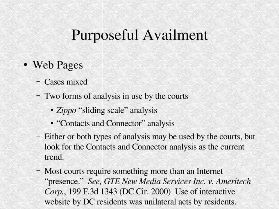 as the current trend. Most courts require something more than an Internet presence. See, GTE New Media Services Inc. v.