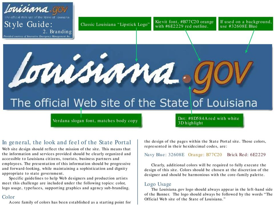 reflect the mission of the site. This means that the information and services provided should be clearly organized and accessible to Louisiana citizens, tourists, business partners and employees.