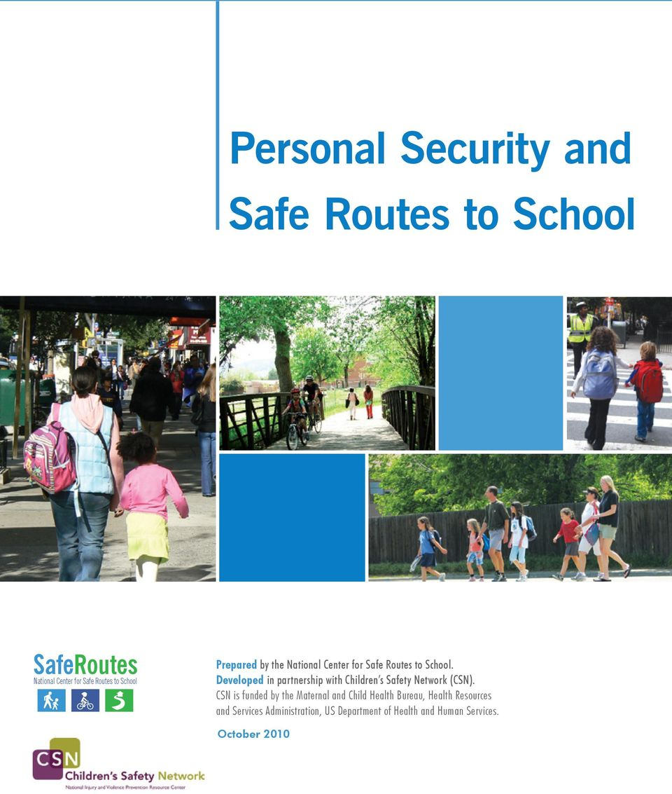 Developed in partnership with Children s Safety Network (CSN).