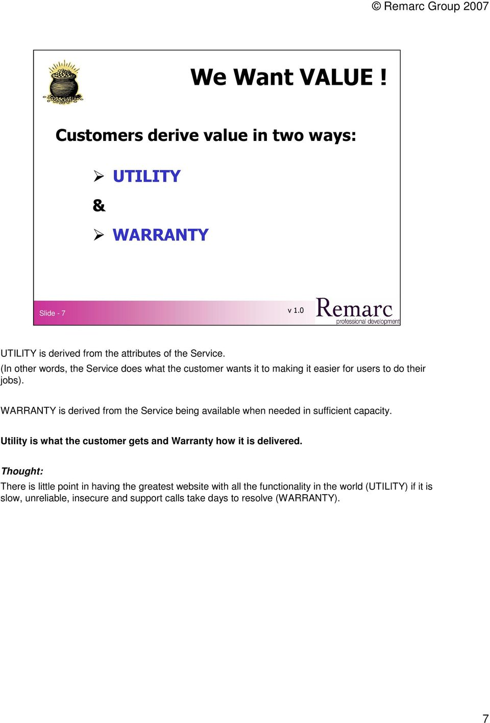 WARRANTY is derived from the Service being available when needed in sufficient capacity.