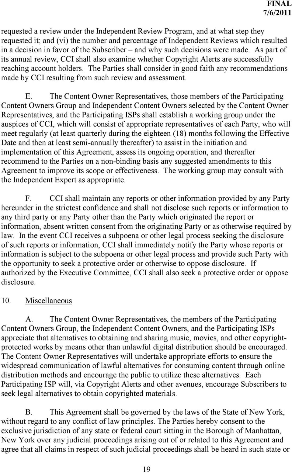 The Parties shall consider in good faith any recommendations made by CCI resulting from such review and assessment. E.