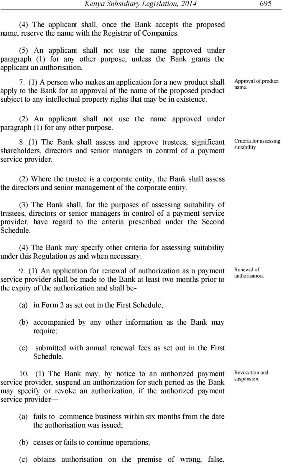 (1) A person who makes an application for a new product shall apply to the Bank for an approval of the name of the proposed product subject to any intellectual property rights that may be in