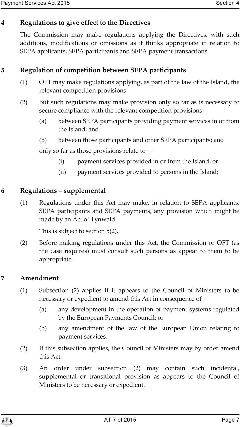 5 Regulation of ompetition between SEPA partiipants (1) OFT may make regulations applying, as part of the law of the Island, the relevant ompetition provisions.