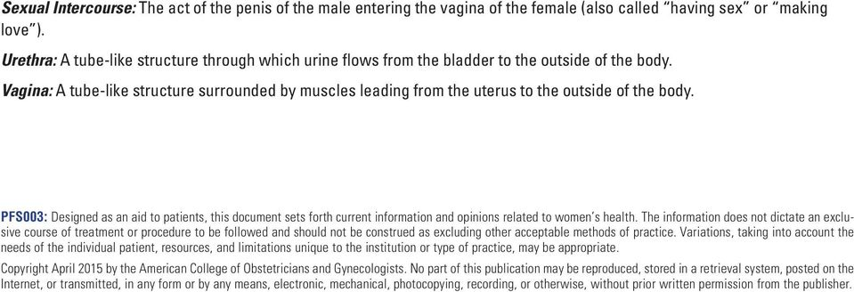 Vagina: A tube-like structure surrounded by muscles leading from the uterus to the outside of the body.