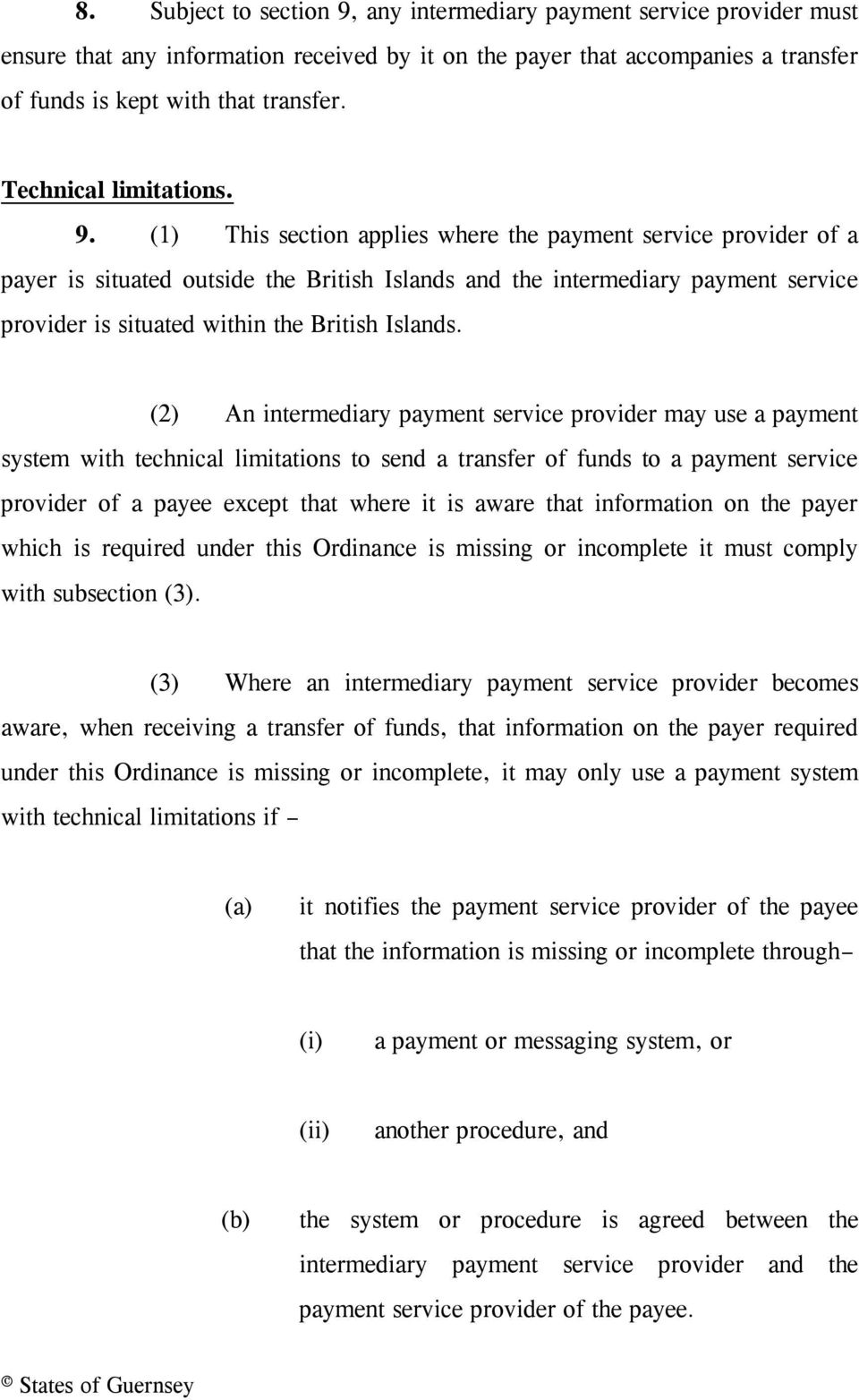 (1) This section applies where the payment service provider of a payer is situated outside the British Islands and the intermediary payment service provider is situated within the British Islands.