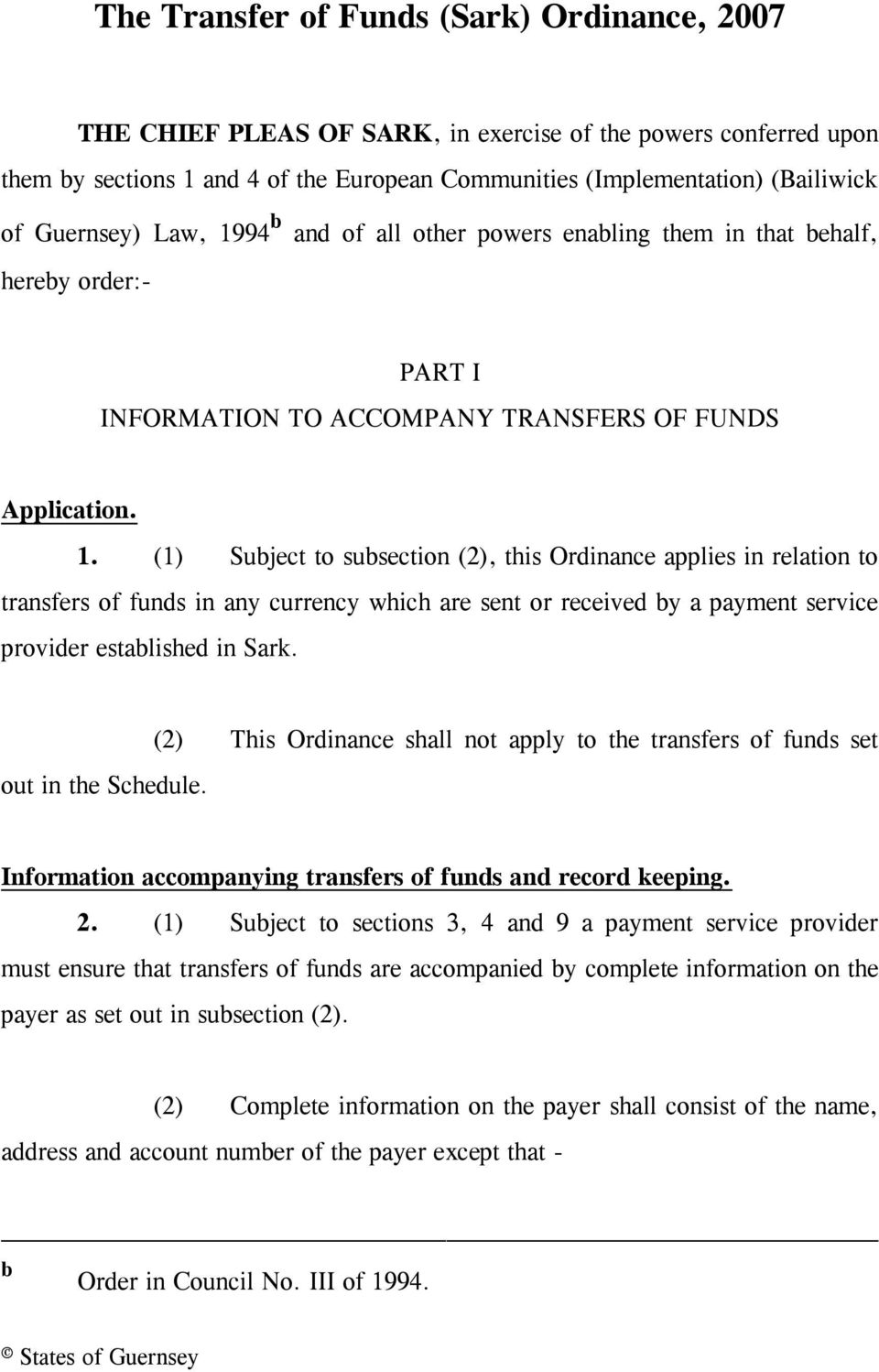 out in the Schedule. (2) This Ordinance shall not apply to the transfers of funds set Information accompanying transfers of funds and record keeping. 2.