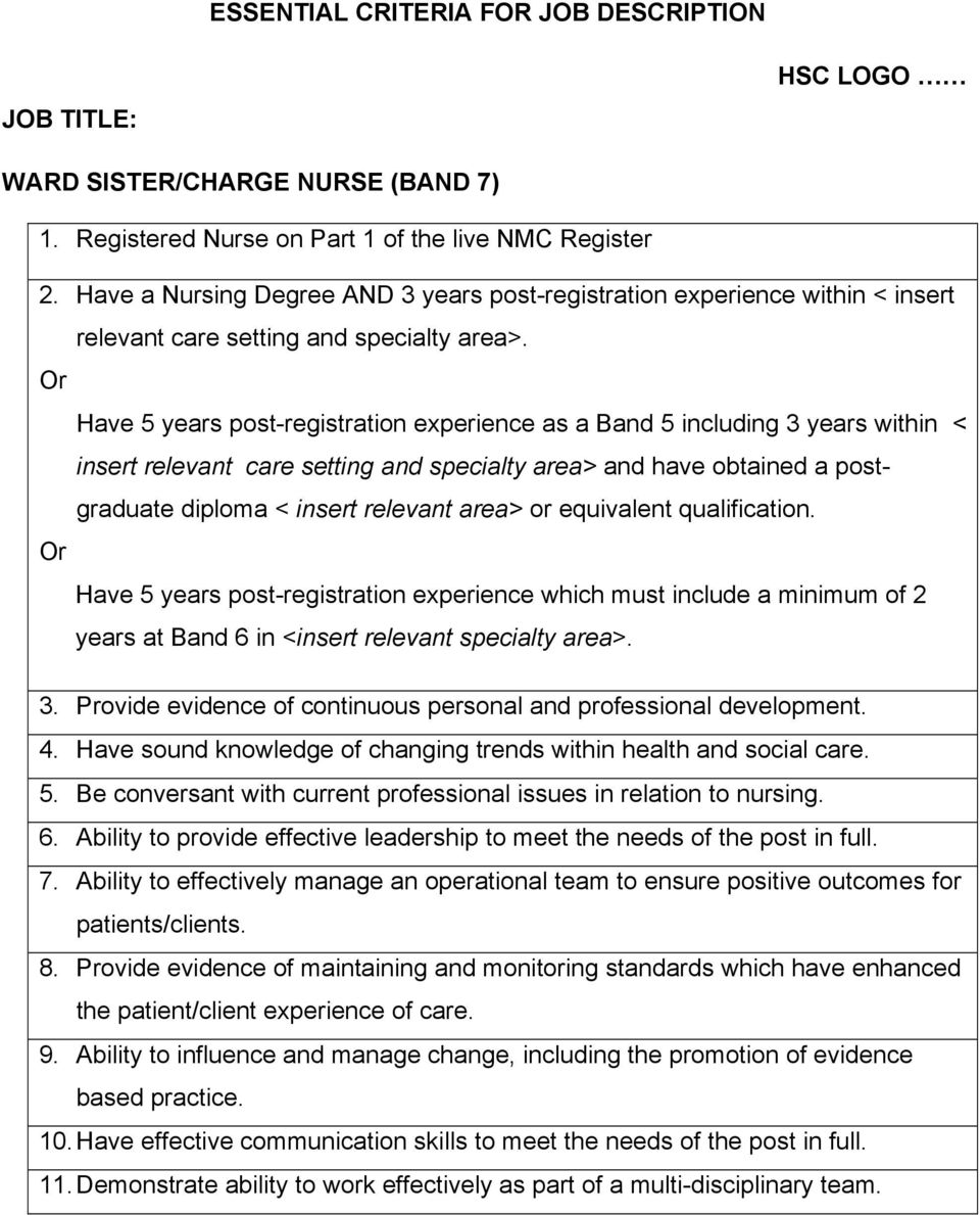 Or Have 5 years post-registration experience as a Band 5 including 3 years within < insert relevant care setting and specialty area> and have obtained a postgraduate diploma < insert relevant area>