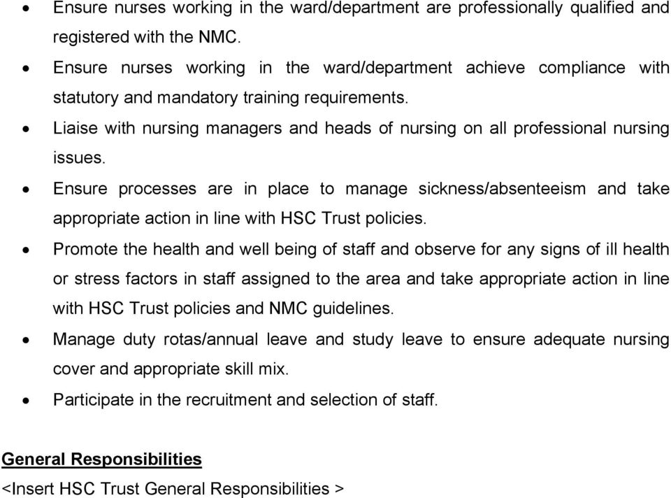 Liaise with nursing managers and heads of nursing on all professional nursing issues.