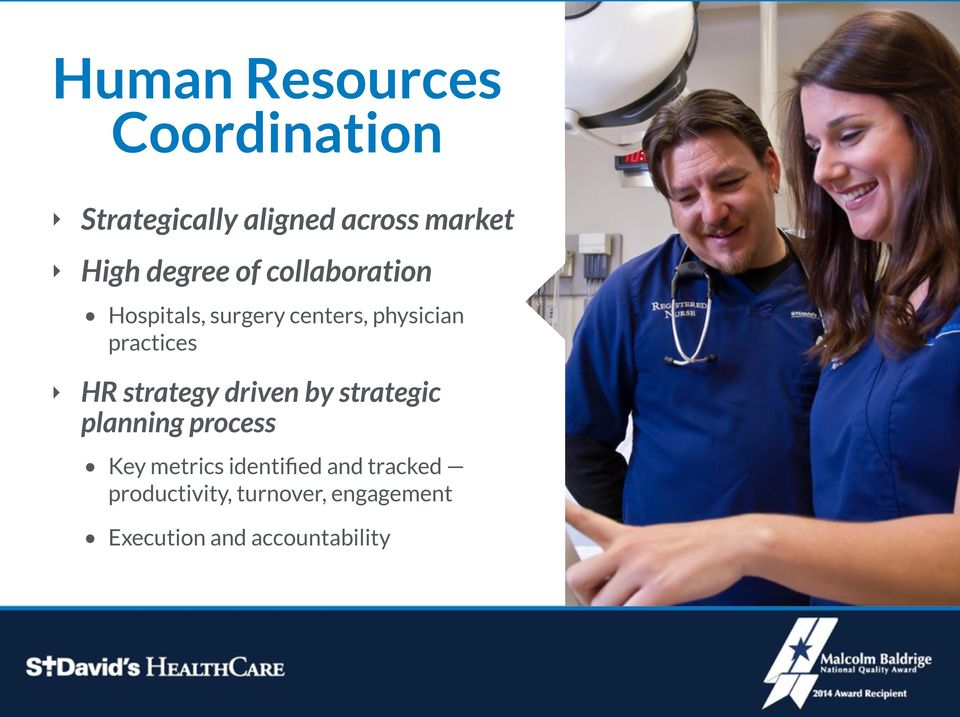 HR strategy driven by strategic planning process Key metrics identified