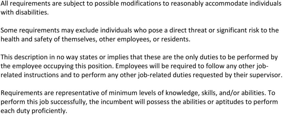 This description in no way states or implies that these are the only duties to be performed by the employee occupying this position.