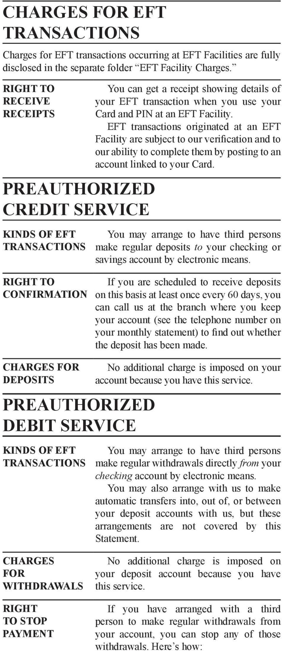 EFT transaction when you use your Card and PIN at an EFT Facility.