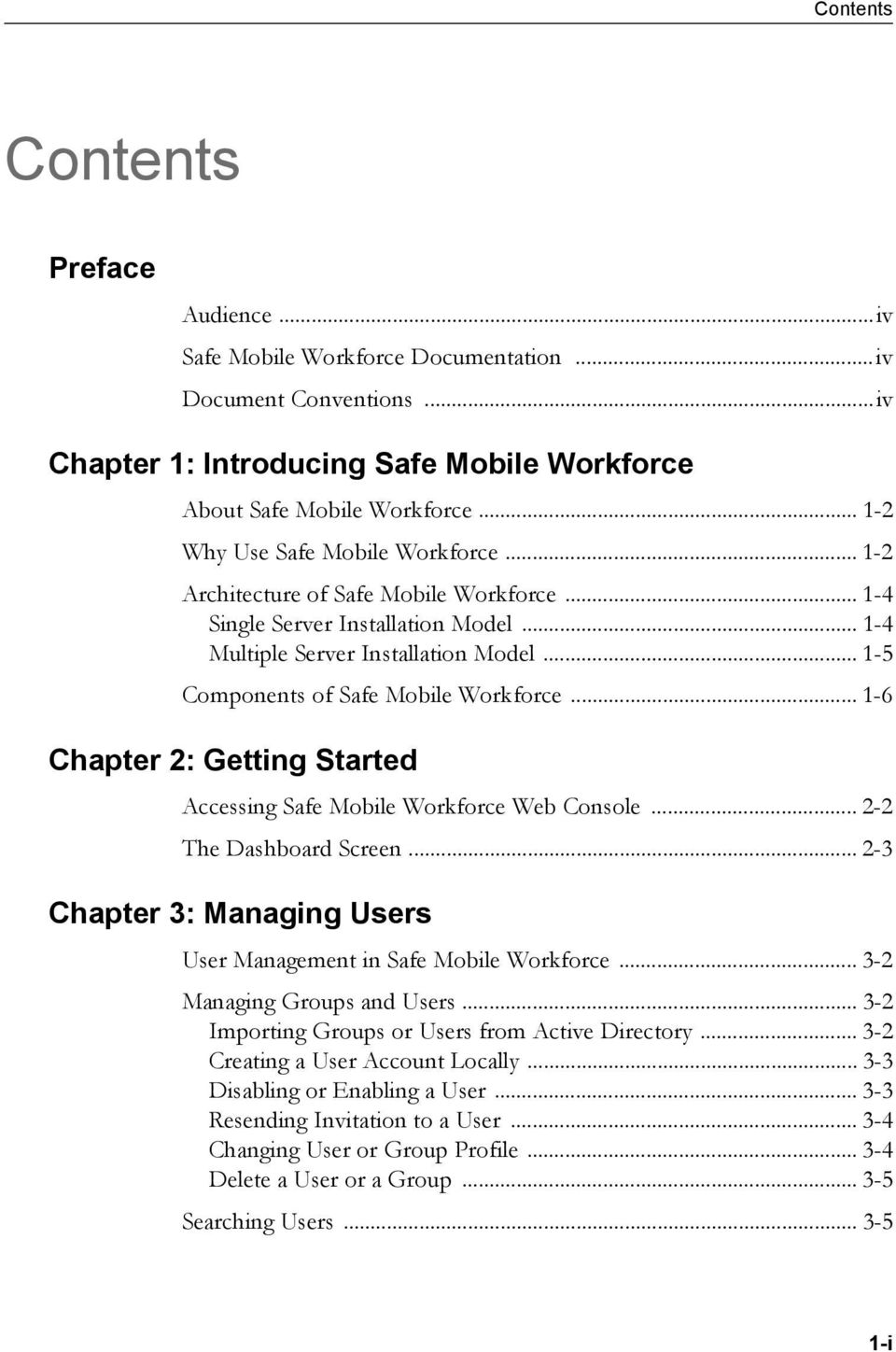 .. 1-5 Components of Safe Mobile Workforce... 1-6 Chapter 2: Getting Started Accessing Safe Mobile Workforce Web Console... 2-2 The Dashboard Screen.