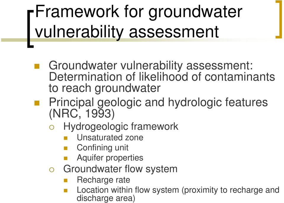 hydrologic features (NRC, 1993) Hydrogeologic framework Unsaturated zone Confining unit Aquifer