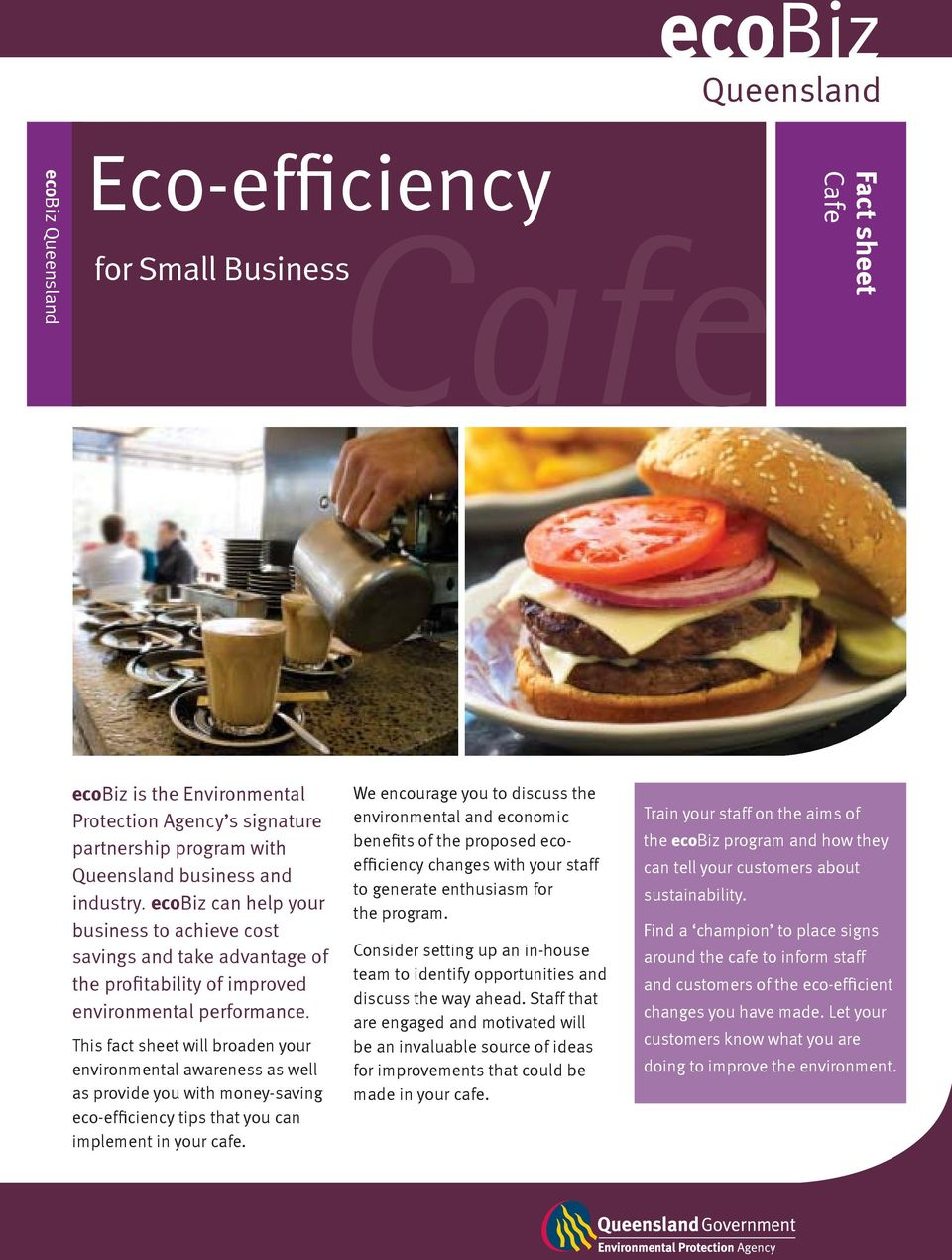 This fact sheet will broaden your environmental awareness as well as provide you with money-saving eco-efficiency tips that you can implement in your cafe.