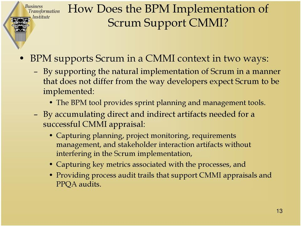 to be implemented: The BPM tool provides sprint planning and management tools.