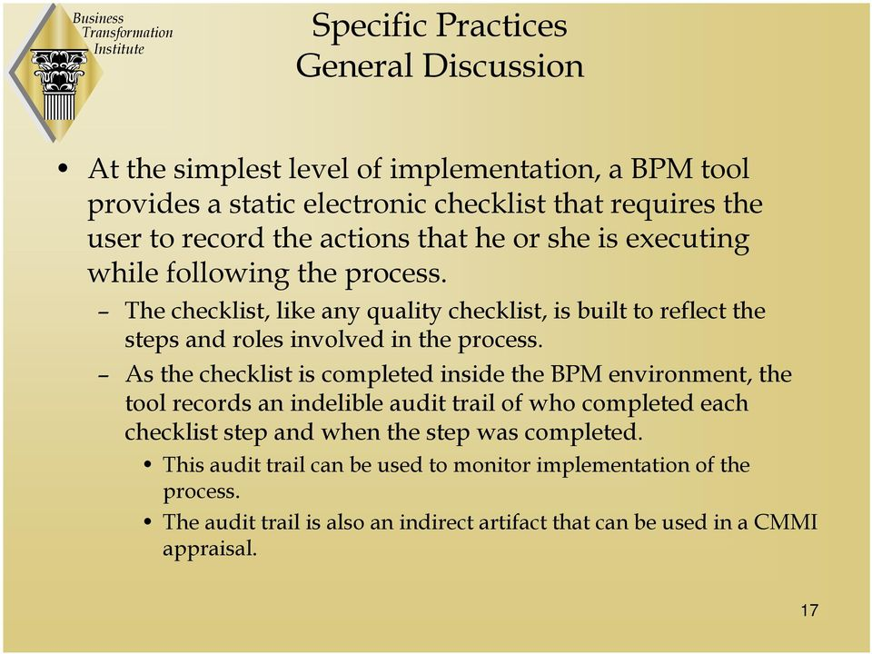 The checklist, like any quality checklist, is built to reflect the steps and roles involved in the process.