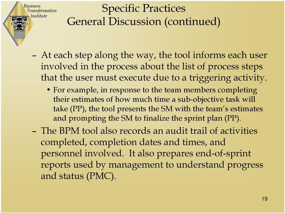 For example, in response to the team members completing their estimates of how much time a sub-objective task will take (PP), the tool presents the SM with the team s