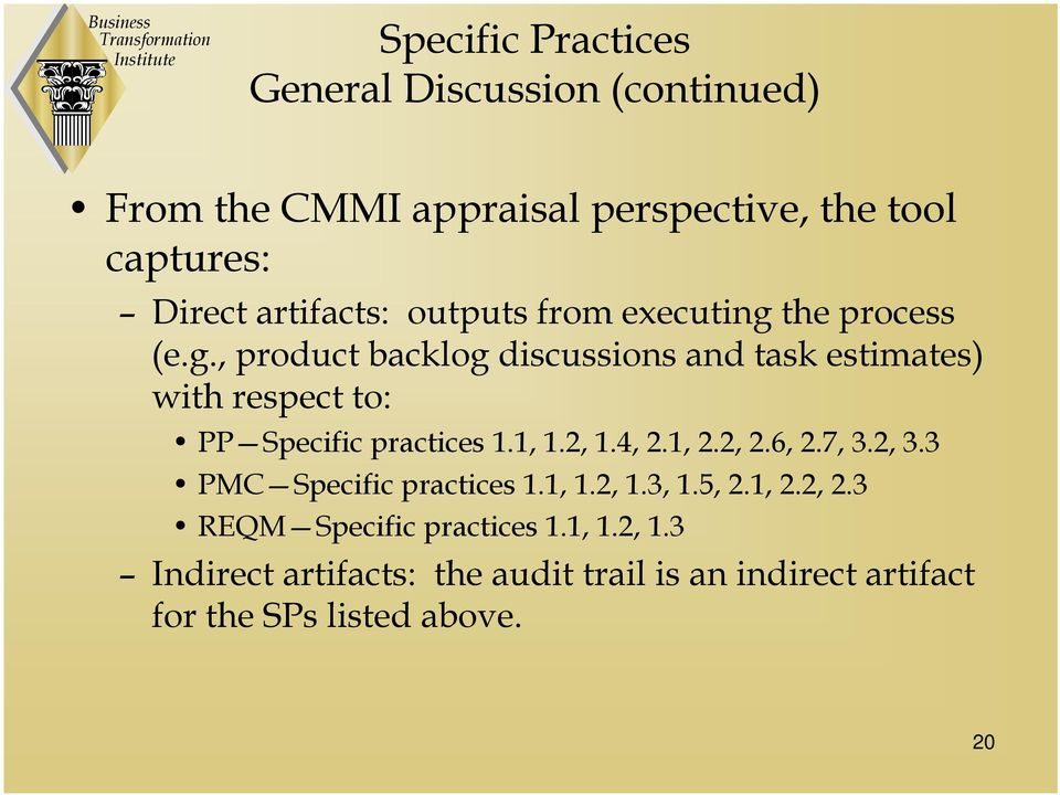the process (e.g., product backlog discussions and task estimates) with respect to: PP Specific practices 1.1, 1.2, 1.