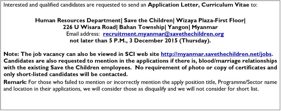 Note: The job vacancy can also be viewed in SCI web site http://myanmar.savethechildren.net/jobs.
