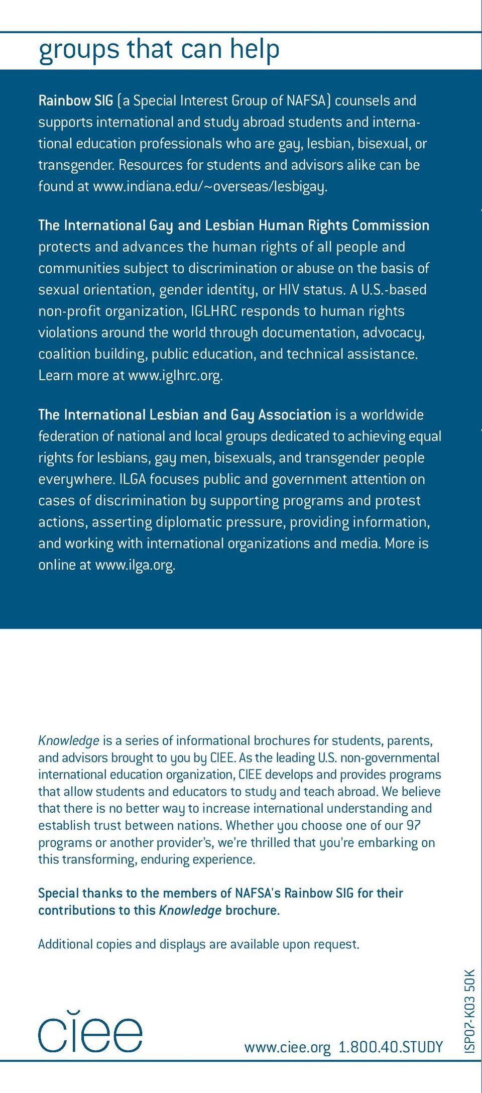 The International Gay and Lesbian Human Rights Commission protects and advances the human rights of all people and communities subject to discrimination or abuse on the basis of sexual orientation,
