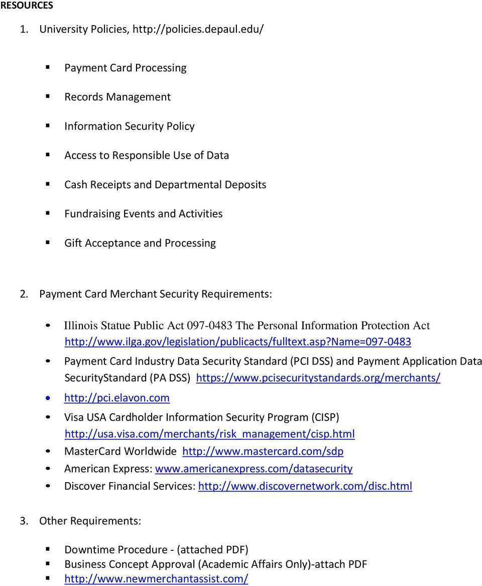 and Processing 2. Payment Card Merchant Security Requirements: Illinois Statue Public Act 097-0483 The Personal Information Protection Act http://www.ilga.gov/legislation/publicacts/fulltext.asp?