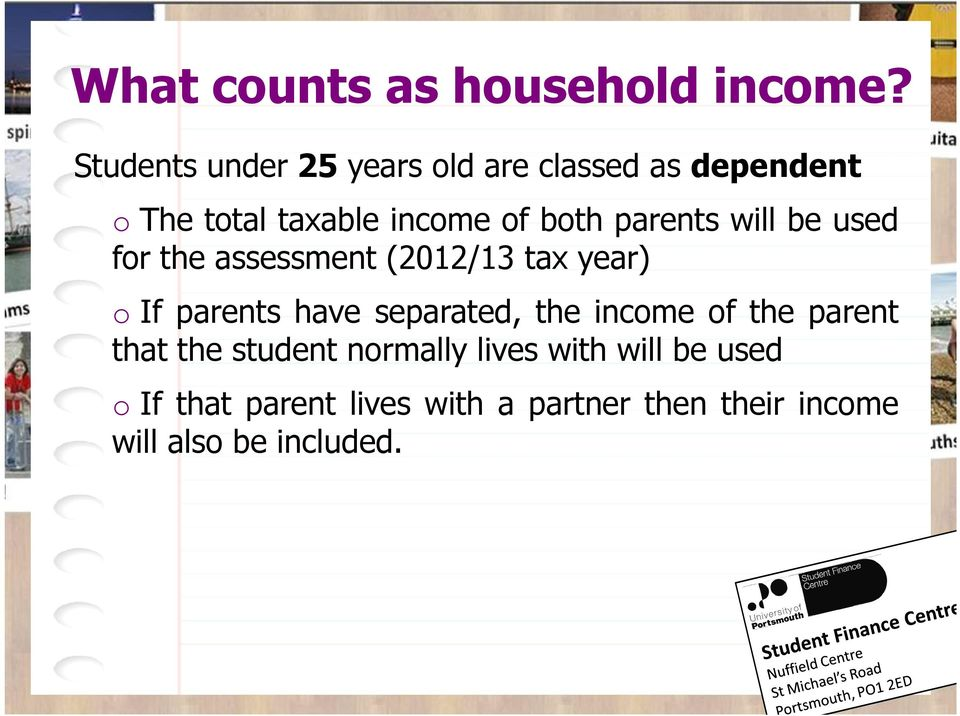 parents will be used for the assessment (2012/13 tax year) o If parents have separated,