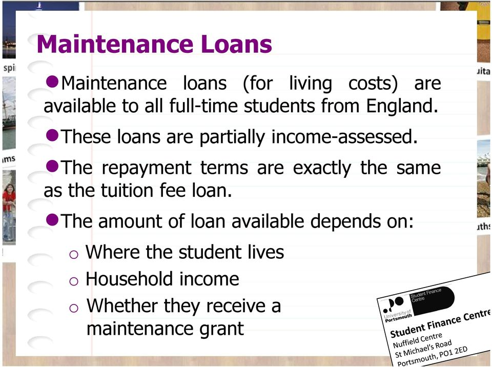 The repayment terms are exactly the same as the tuition fee loan.