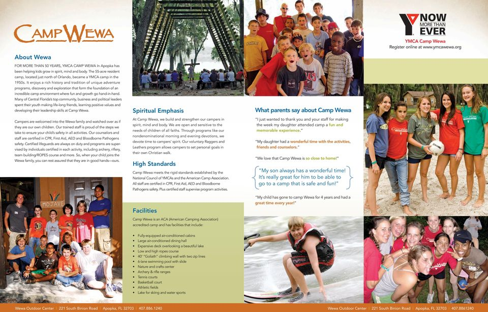 Many of Central Florida s top community, business and political leaders spent their youth making life-long friends, learning positive values and developing their leadership skills at Camp Wewa.
