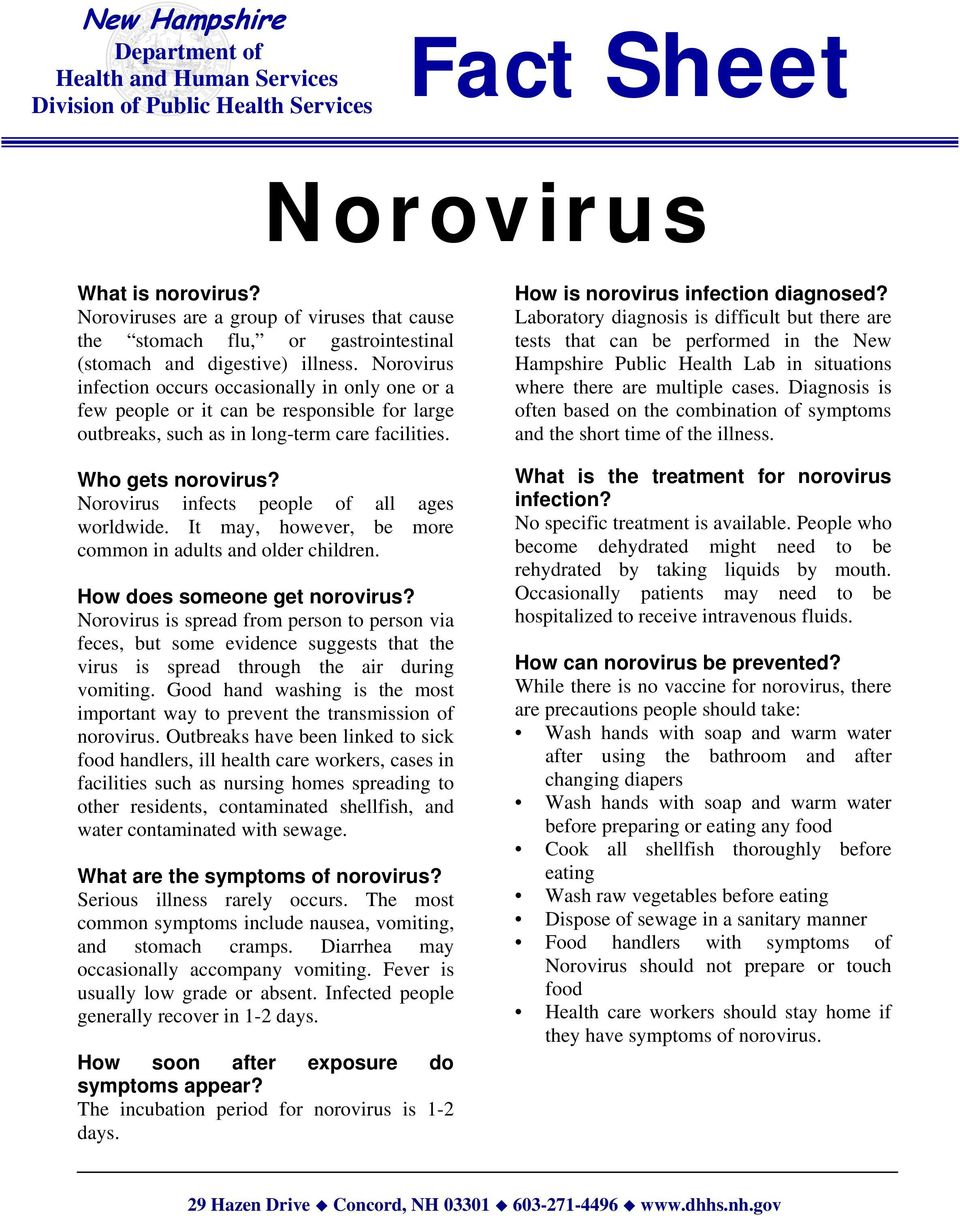 Norovirus infection occurs occasionally in only one or a few people or it can be responsible for large outbreaks, such as in long-term care facilities. Who gets norovirus?