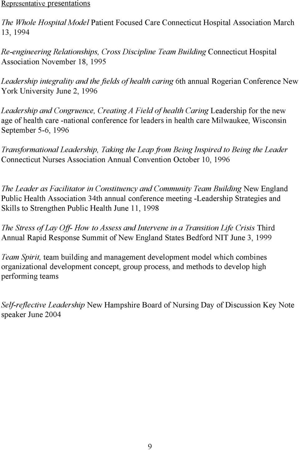 Field of health Caring Leadership for the new age of health care -national conference for leaders in health care Milwaukee, Wisconsin September 5-6, 1996 Transformational Leadership, Taking the Leap